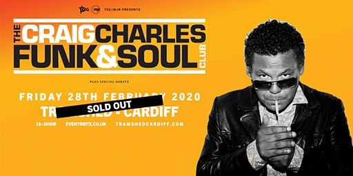 The Craig Charles Funk & Soul Club (Tramshed, Cardiff) SOLD OUT