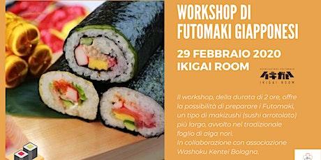 Workshop di preparazione Futomaki giapponesi (sushi arrotolato) biglietti
