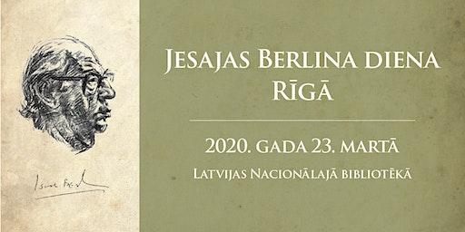 Jesajas Berlina diena / Isaiah Berlin Day in Riga