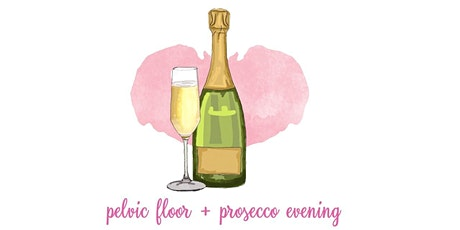 Prosecco and Pelvic Floor tickets