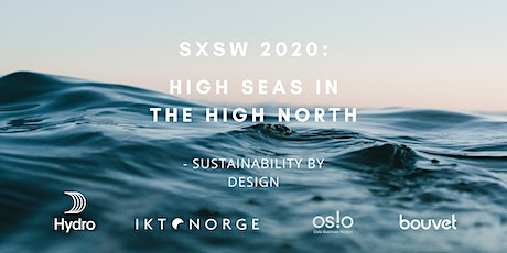 SXSW 2020: High seas in the high North - sustainability by design tickets