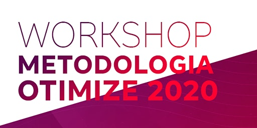 Workshop Metodologia Otimize 2020