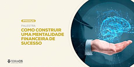 [BELO HORIZONTE/MG] Palestra - Como Construir uma mentalidade financeira de sucesso - 20 de Fevereiro ingressos