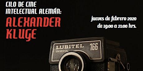 Ciclo de Cine Intelectual Alemán: Alexander Kluge entradas