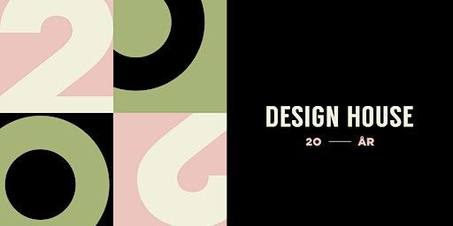 Design House - 20 år