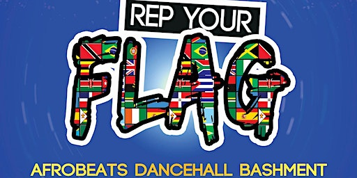 The Biggest Afro Caribbean Party - Rep your Flag