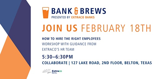 Bell County Bank & Brews | How To Hire The Right Employees