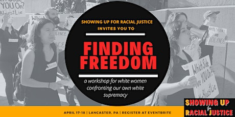 PA Finding Freedom*: White Women Taking On Our Own White Supremacy tickets