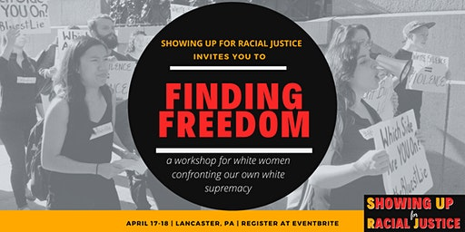 PA Finding Freedom*: White Women Taking On Our Own White Supremacy