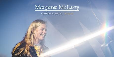 Margaret McLarty: Glasgow House Gig tickets