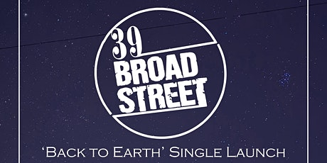 39 Broad Street('Back To Earth' Single Launch) - Live at Le Pub, Newport tickets