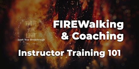 FIREWalking & Coaching Instructor Training 101 ($99 Donation) tickets