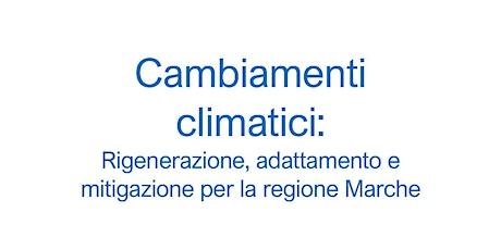 Cambiamenti Climatici: Rigenerazione, adattamento e mitigazione biglietti