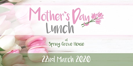 Mother's Day Lunch at Spring Grove House tickets