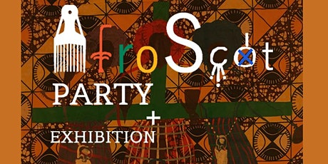 AFROSCOT 2020 EXHIBITION 3 PARTY tickets
