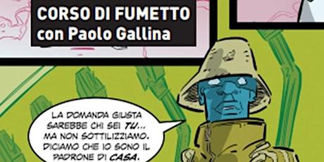 Corso di fumetto con Paolo Gallina biglietti