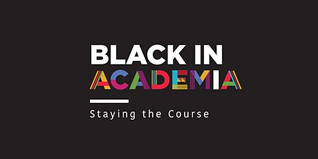 Black in Academia: Staying the Course (University of Manchester) tickets