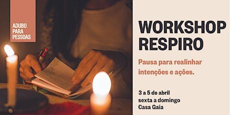 WORKSHOP RESPIRO bilhetes