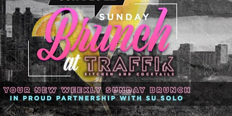 "Esquire Branding Agency + Su Solo Present: ""Sunday Brunch at Traffik!"" tickets"