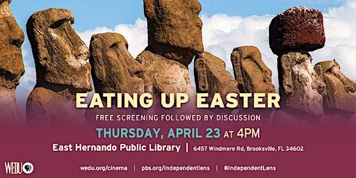 WEDU Community Cinema - Eating Up Easter - Indie Lens Pop-Up