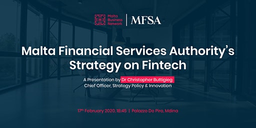 MFSA's Strategy on Fintech | Malta Business Network Meetup | February 2020