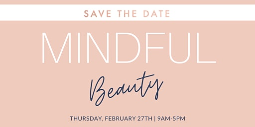 Mindful Beauty - Annual Open House