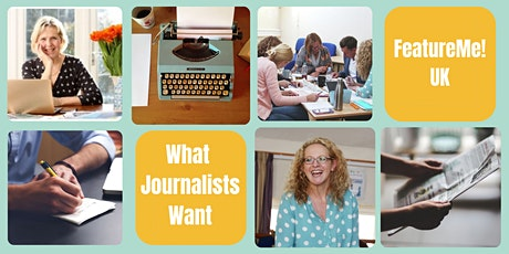 What Journalists Want - How You Can Raise Your Profile In The Press tickets