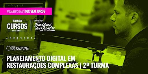 Curso Planejamento Digital em Restaurações Complexas | 2ª Turma