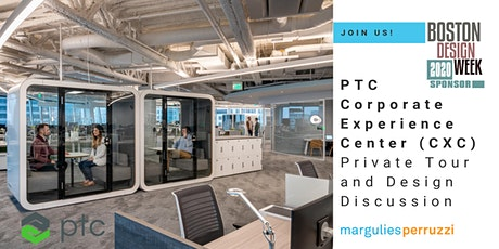 POSTPONED BOS Design Week 2020 - PTC CXC Private Tour and Design Discussion tickets
