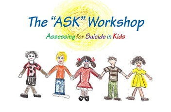 Assessing Suicide Risk in Kids: The ASK workshop tickets