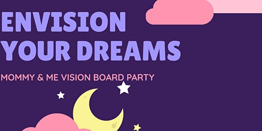 Envision Your Dreams Mommy & Me Vision Board Party