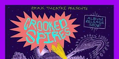 Crooked Spires Album Release @ Park Theatre tickets