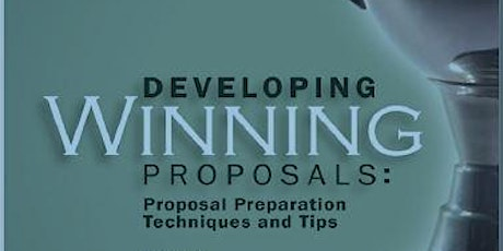 Developing Winning Proposals: Proposal Preparation Techniques and Tips tickets