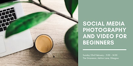 Social Media Photography and Video for Beginners tickets