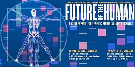 Future of the Human: A Conference on Genetic Medicine & Eugenics tickets