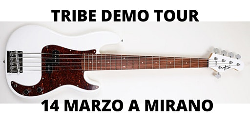 Tribe Demo Tour  Mirano