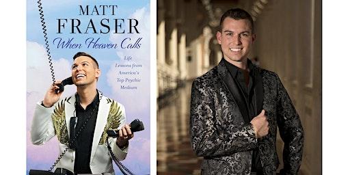 Matt Fraser, America's Top Psychic Medium Talk & Book Signing