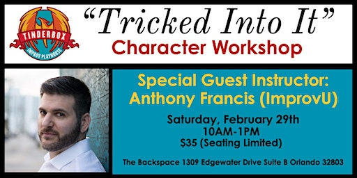 """Tricked Into It"" - Improv Character Workshop"