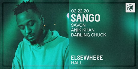 Sango, Savon, Anik Khan & Darling Chuck @ Elsewhere (Hall) tickets