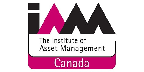 Institute of Asset Management (IAM) Toronto: Digital Trends in Asset Management tickets