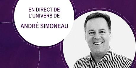 En direct de l'univers d'André Simoneau billets