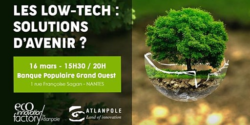 Les Low-Tech : solutions d'avenir? - 16 mars 2020 - BPGO - Nantes