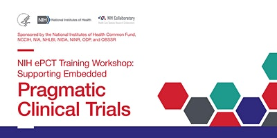 NIH ePCT Training Workshop: Supporting Embedded Pragmatic Clinical Trials