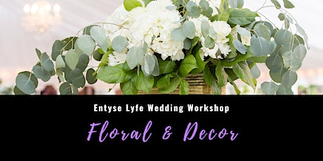 Wedding Planning Workshop | Flowers, Decor and Unique Accents tickets