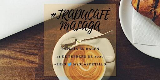 #Traducafé Málaga