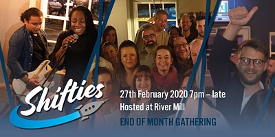 Shifties End of Month Gathering - February 2020