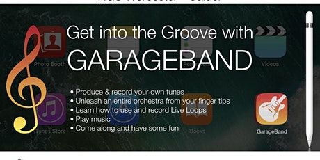 Get into the Groove with Garageband tickets