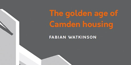 The Golden Age of Camden Housing tickets