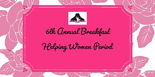 6th Annual Helping Women Period GROW! Breakfast