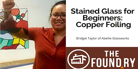 (Postponed) Stained Glass for Beginners: 5 Session Copper Foiling Class @TheFoundry  tickets